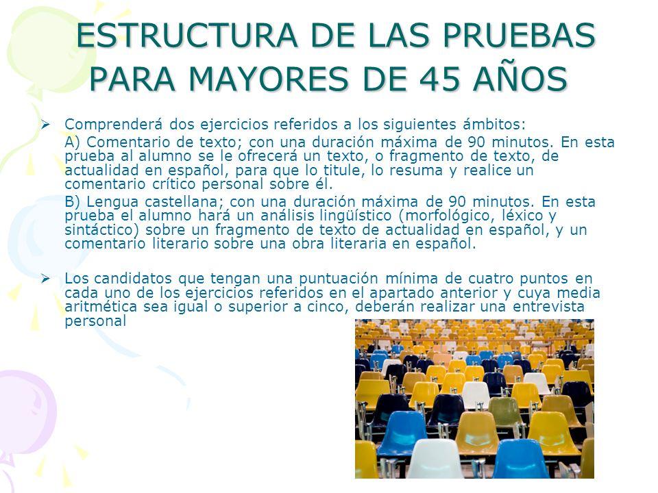 ESTRUCTURA DE LAS PRUEBAS PARA MAYORES DE 45 AÑOS