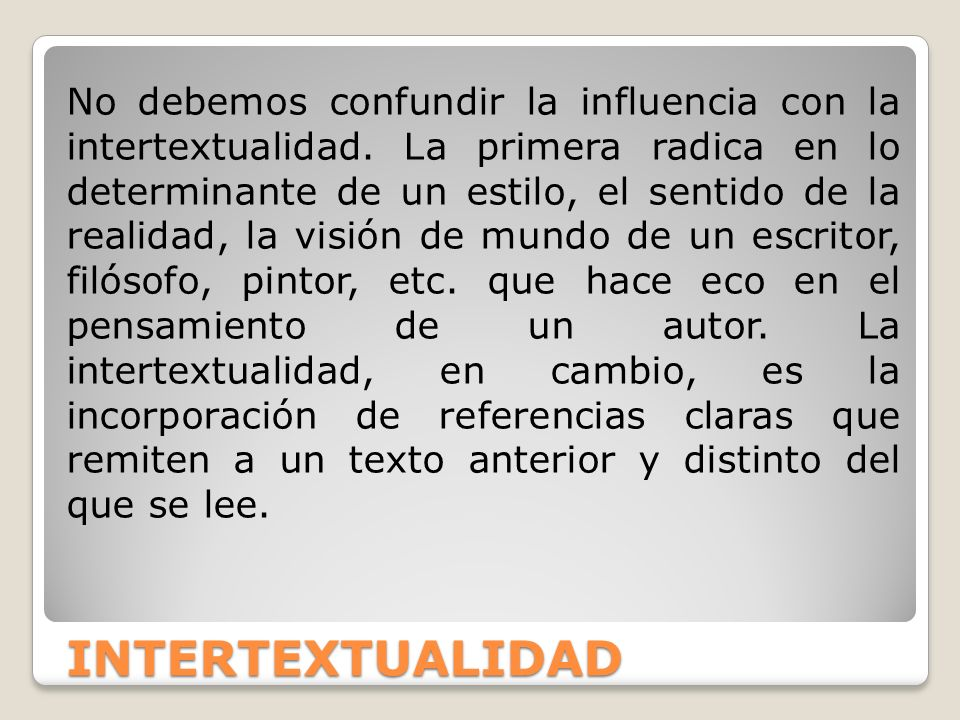 No debemos confundir la influencia con la intertextualidad