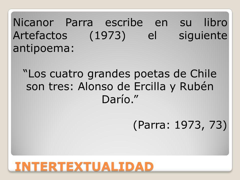 Nicanor Parra escribe en su libro Artefactos (1973) el siguiente antipoema: