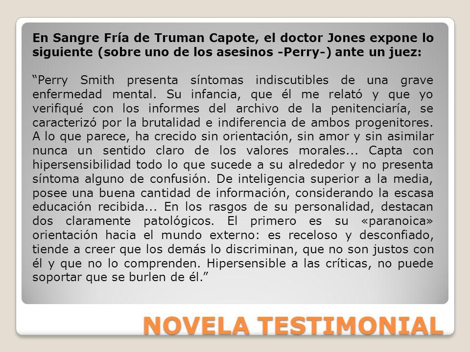 En Sangre Fría de Truman Capote, el doctor Jones expone lo siguiente (sobre uno de los asesinos -Perry-) ante un juez: