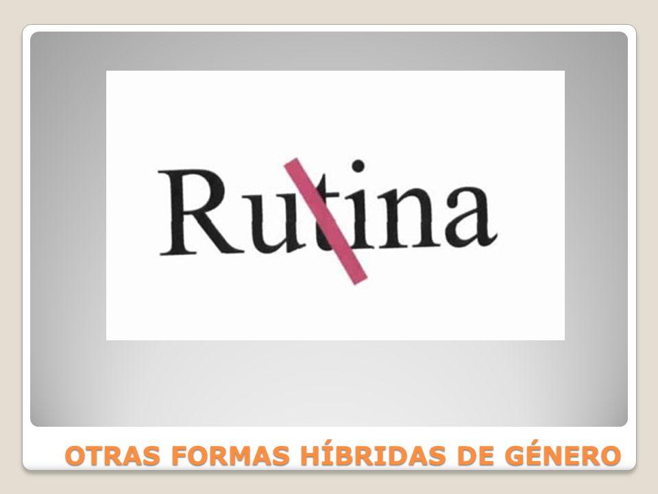 OTRAS FORMAS HÍBRIDAS DE GÉNERO