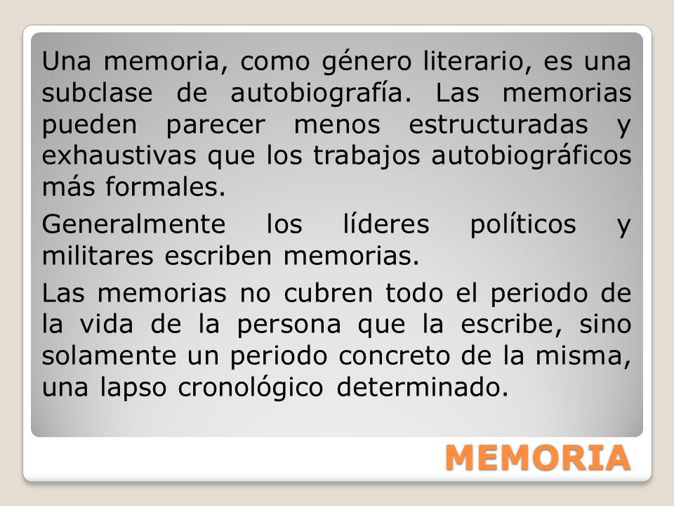 Una memoria, como género literario, es una subclase de autobiografía