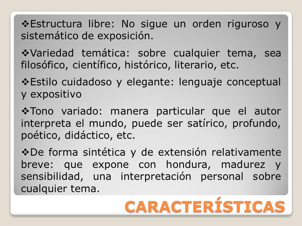 Estructura libre: No sigue un orden riguroso y sistemático de exposición.