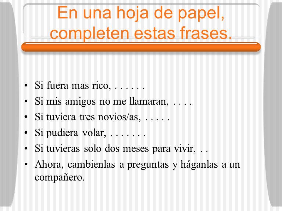 En una hoja de papel, completen estas frases.