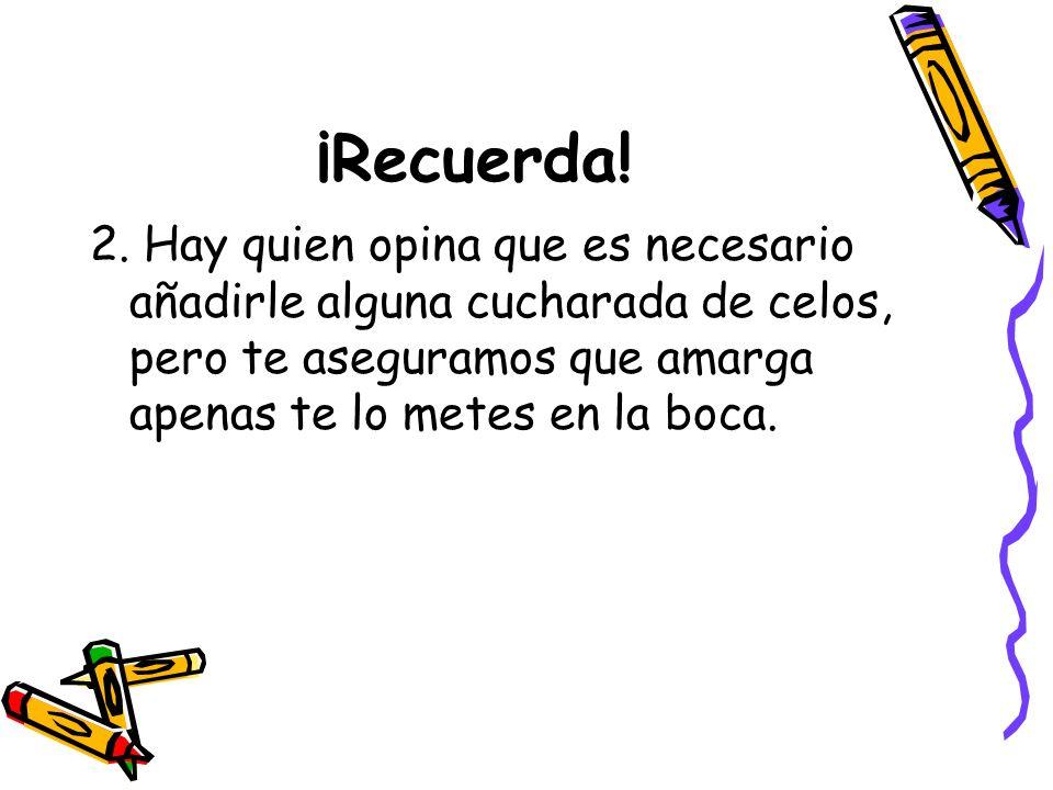 ¡Recuerda!2.