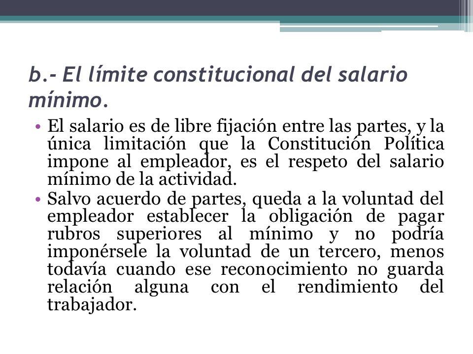 b.- El límite constitucional del salario mínimo.