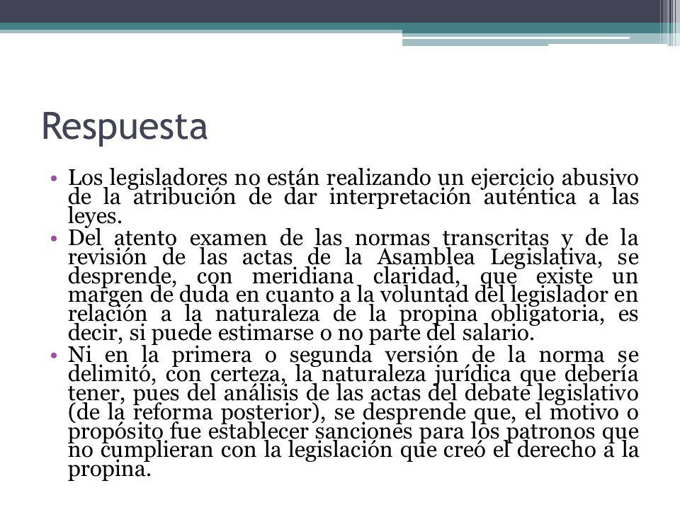 RespuestaLos legisladores no están realizando un ejercicio abusivo de la atribución de dar interpretación auténtica a las leyes.
