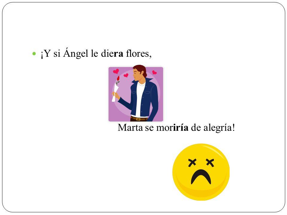 ¡Y si Ángel le diera flores,