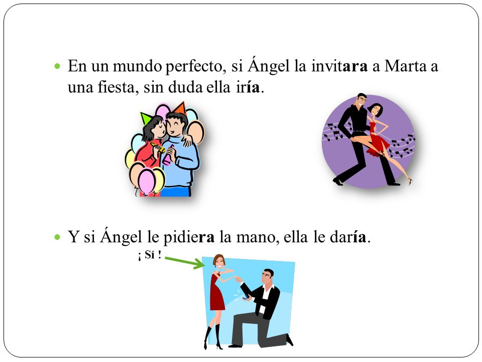 Y si Ángel le pidiera la mano, ella le daría.