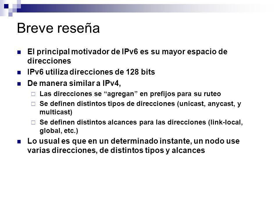 Breve reseña El principal motivador de IPv6 es su mayor espacio de direcciones. IPv6 utiliza direcciones de 128 bits.