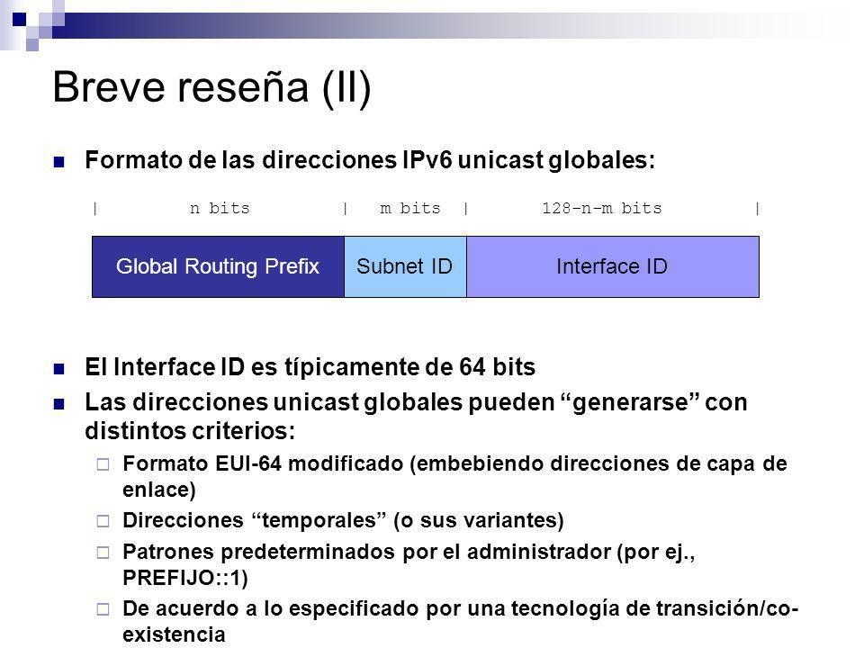 Breve reseña (II) Formato de las direcciones IPv6 unicast globales: