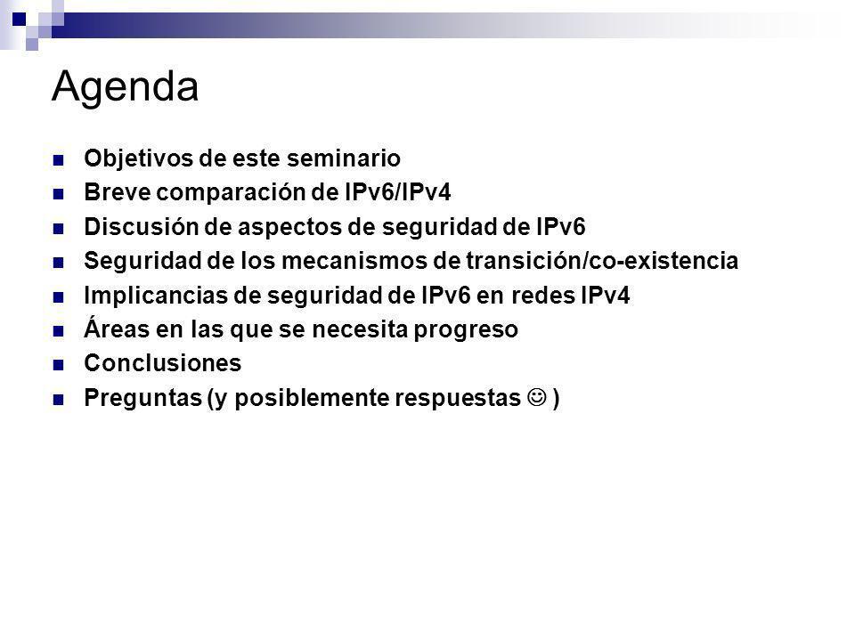 Agenda Objetivos de este seminario Breve comparación de IPv6/IPv4