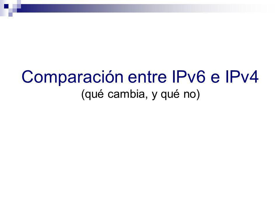 Comparación entre IPv6 e IPv4 (qué cambia, y qué no)