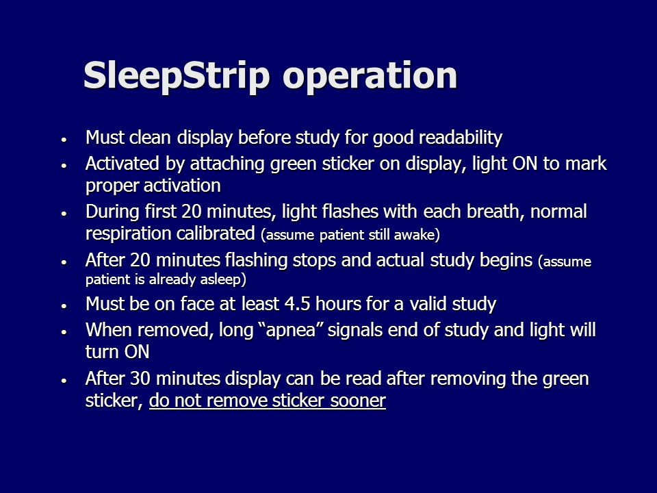 SleepStrip operationMust clean display before study for good readability.