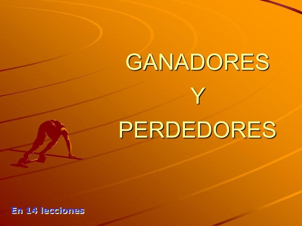 GANADORES Y PERDEDORES