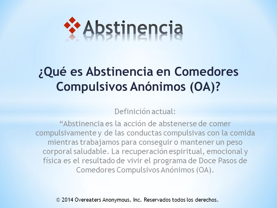 Abstinencia qu es abstinencia en comedores compulsivos an nimos oa definici n actual - Comedores compulsivos anonimos ...