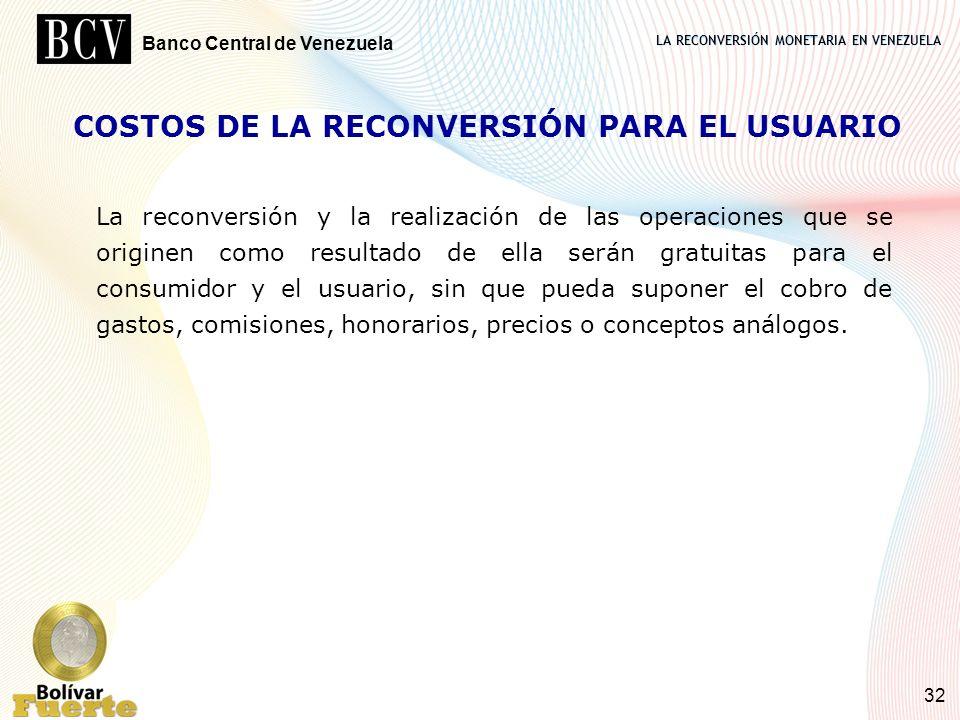 COSTOS DE LA RECONVERSIÓN PARA EL USUARIO
