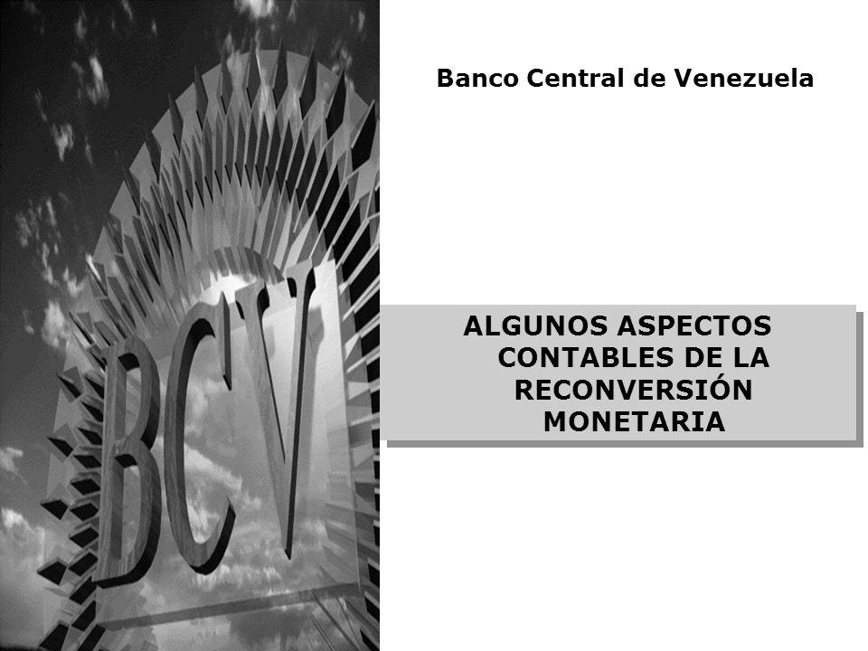 ALGUNOS ASPECTOS CONTABLES DE LA RECONVERSIÓN MONETARIA