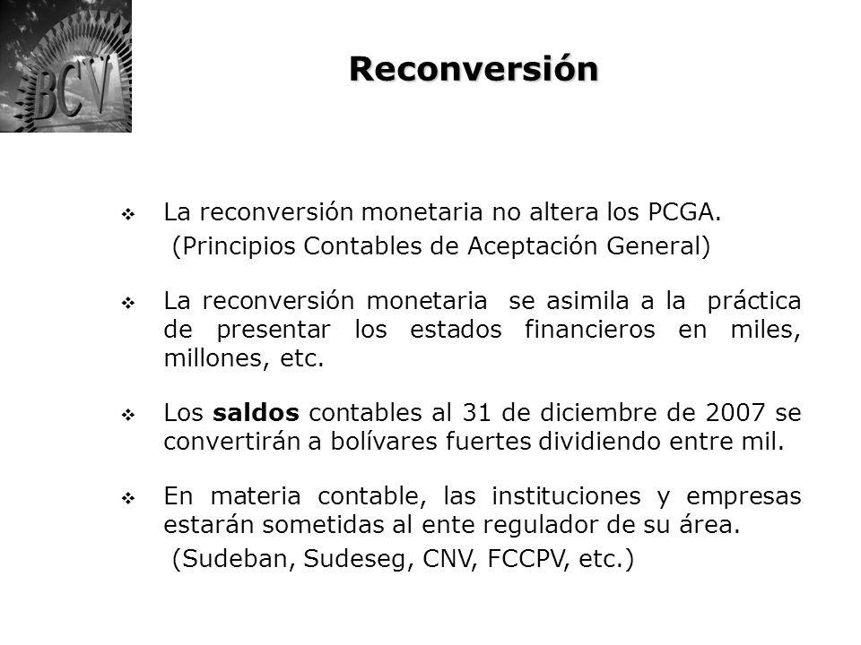 Reconversión La reconversión monetaria no altera los PCGA.
