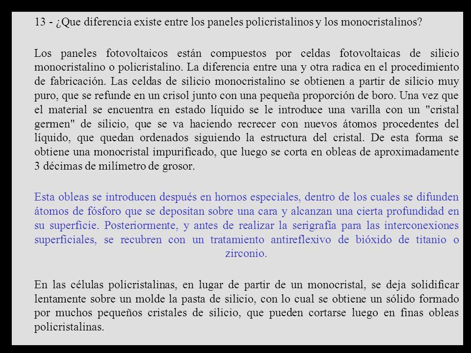 13 - ¿Que diferencia existe entre los paneles policristalinos y los monocristalinos.