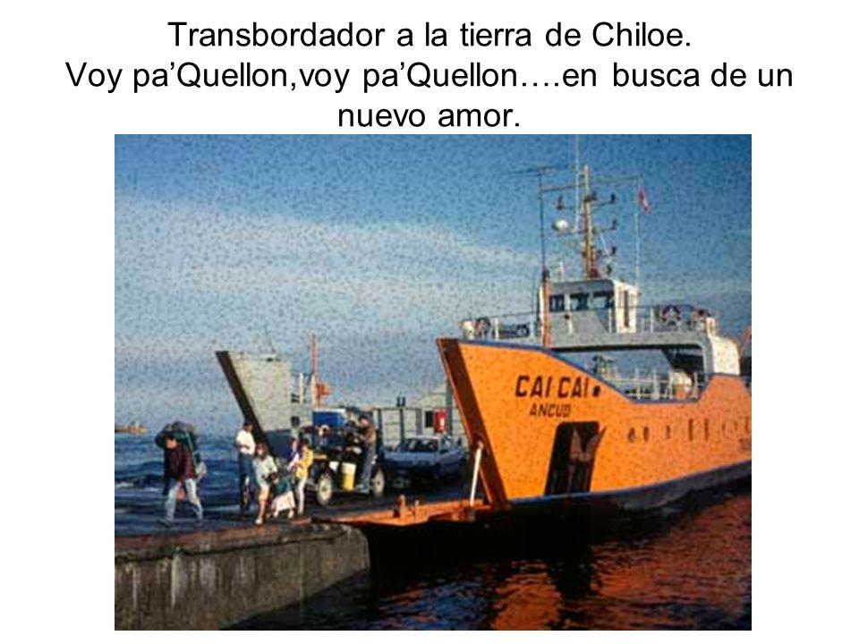 Transbordador a la tierra de Chiloe. Voy pa'Quellon,voy pa'Quellon…