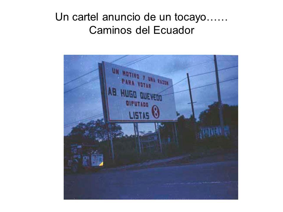 Un cartel anuncio de un tocayo…… Caminos del Ecuador