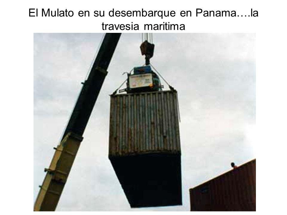 El Mulato en su desembarque en Panama….la travesia maritima