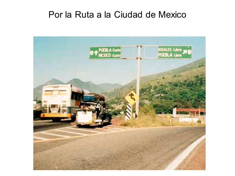 Por la Ruta a la Ciudad de Mexico