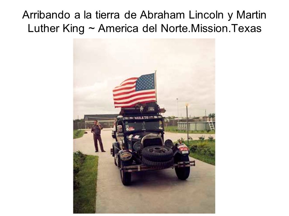 Arribando a la tierra de Abraham Lincoln y Martin Luther King ~ America del Norte.Mission.Texas