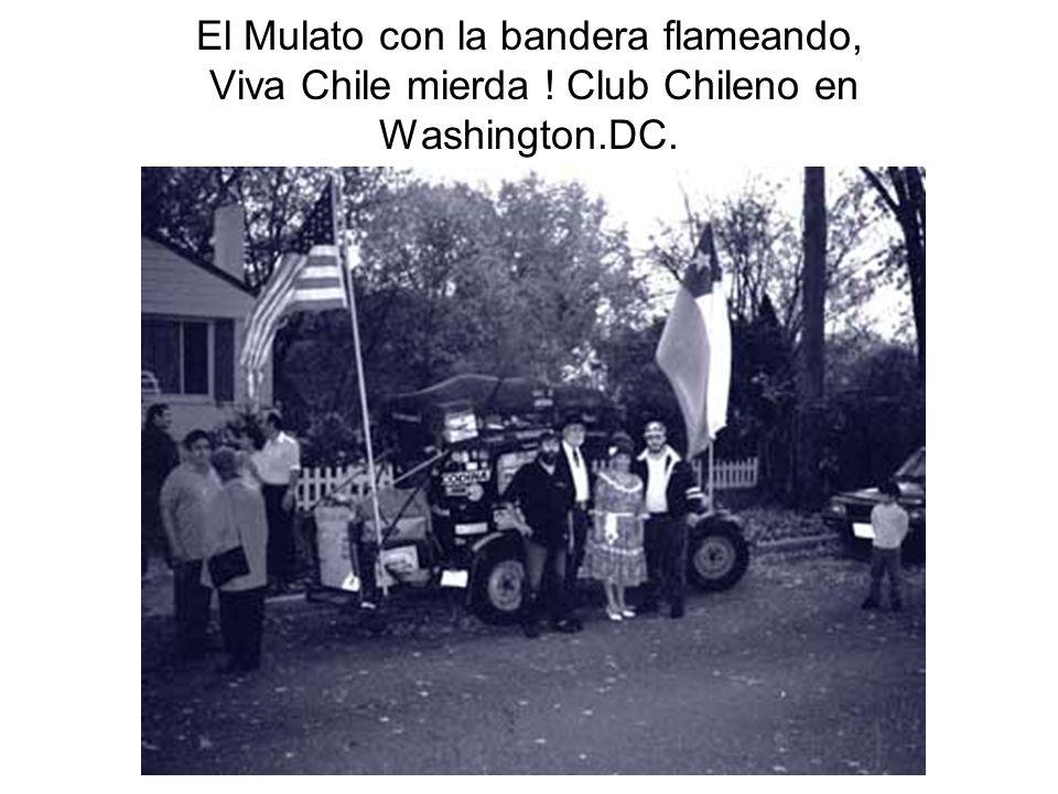 El Mulato con la bandera flameando, Viva Chile mierda
