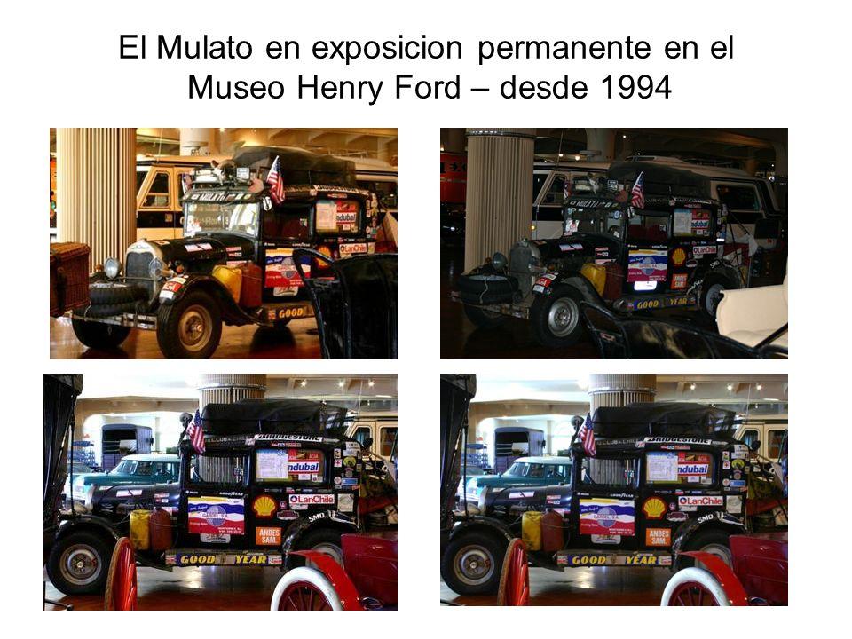 El Mulato en exposicion permanente en el Museo Henry Ford – desde 1994