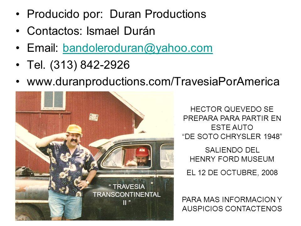 Producido por: Duran Productions Contactos: Ismael Durán