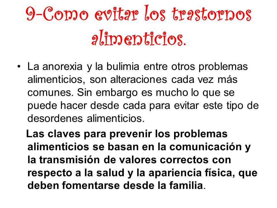 9-Como evitar los trastornos alimenticios.