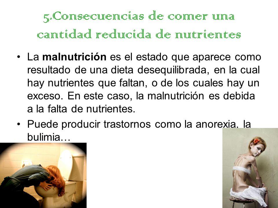 5.Consecuencias de comer una cantidad reducida de nutrientes