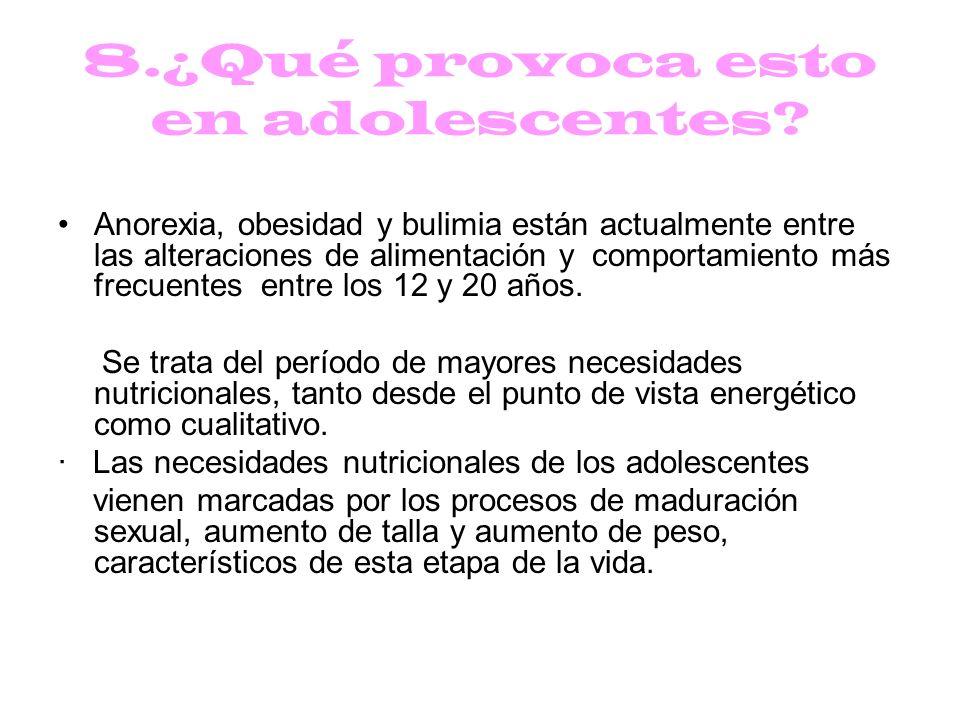 8.¿Qué provoca esto en adolescentes