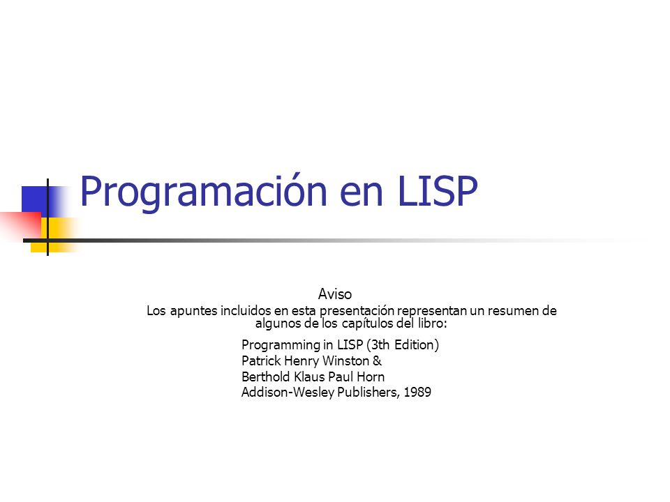 Programación en LISP Aviso Programming in LISP (3th Edition)