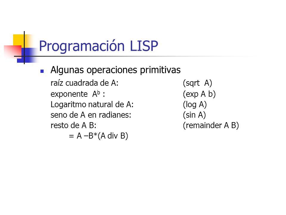 Programación LISP Algunas operaciones primitivas