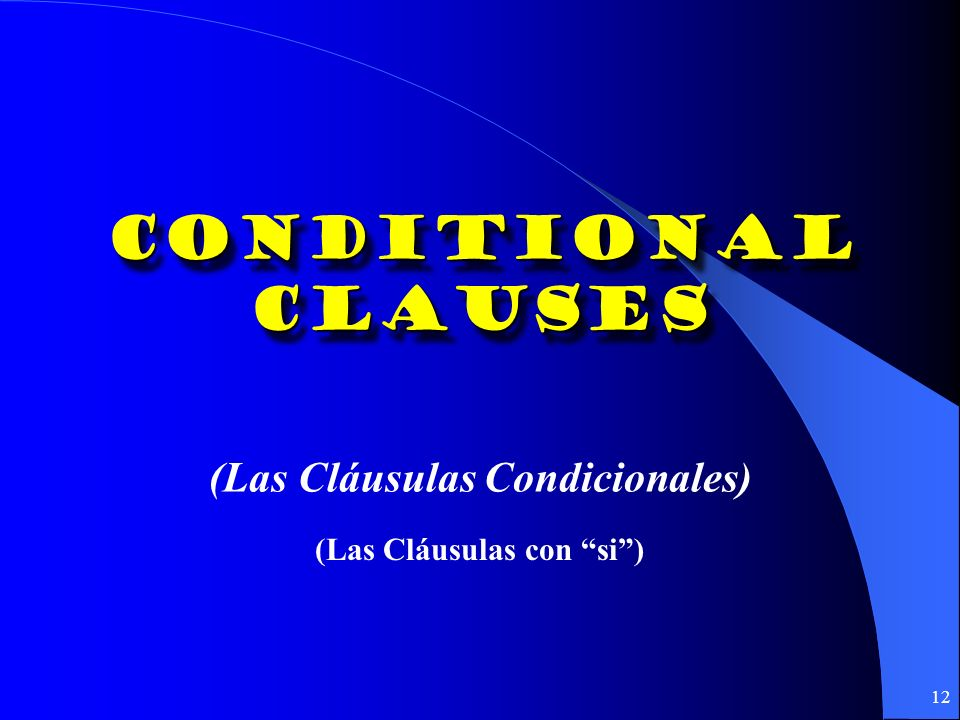 (Las Cláusulas Condicionales) (Las Cláusulas con si )