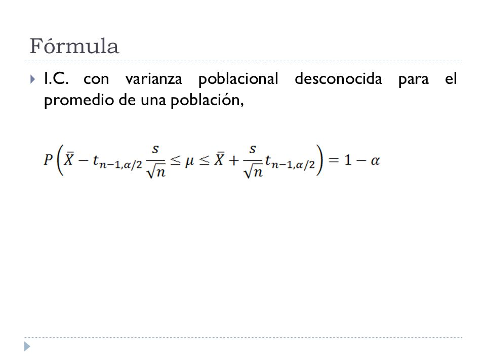 Fórmula I.C. con varianza poblacional desconocida para el promedio de una población,