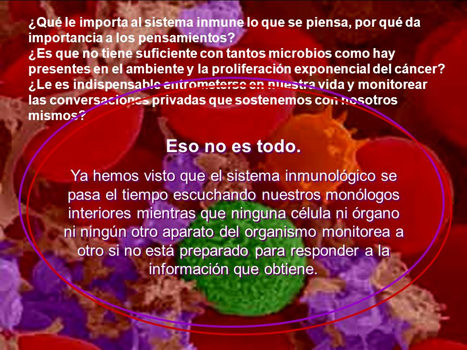 ¿Qué le importa al sistema inmune lo que se piensa, por qué da importancia a los pensamientos