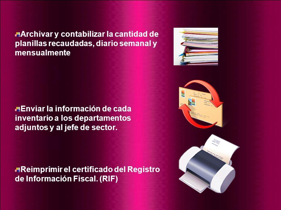 Archivar y contabilizar la cantidad de planillas recaudadas, diario semanal y mensualmente