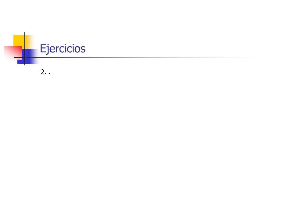 Ejercicios 2. .