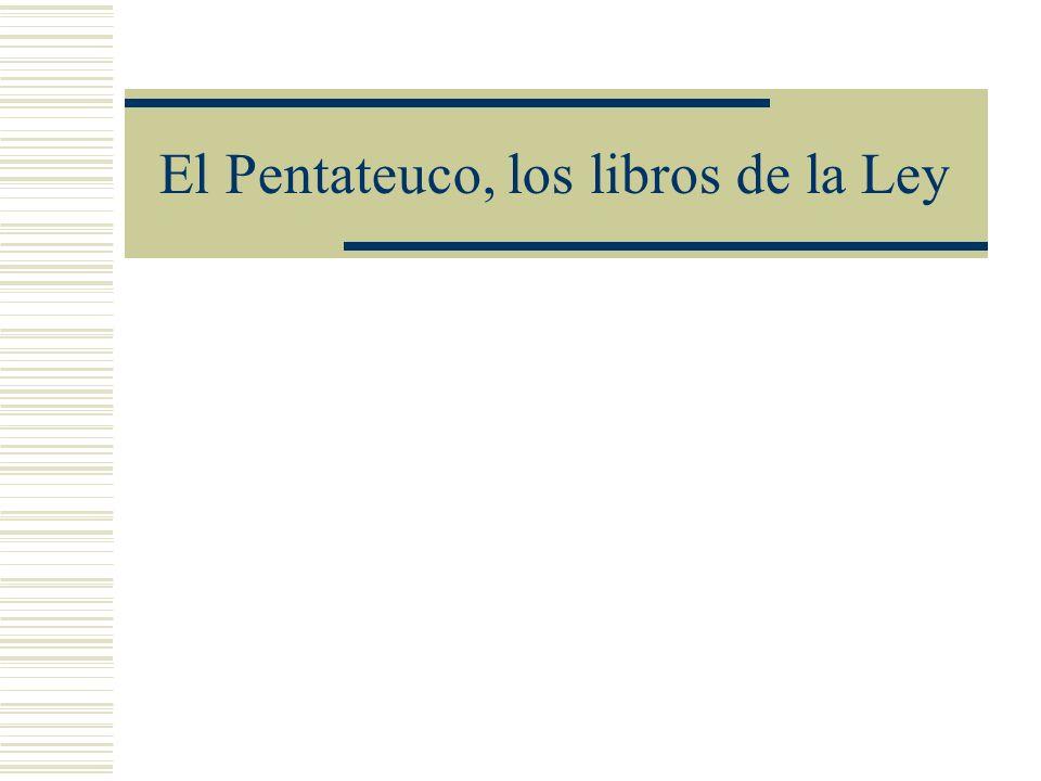 El Pentateuco, los libros de la Ley