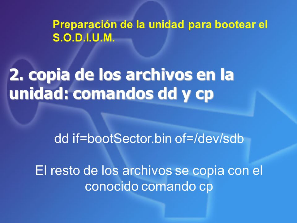 2. copia de los archivos en la unidad: comandos dd y cp