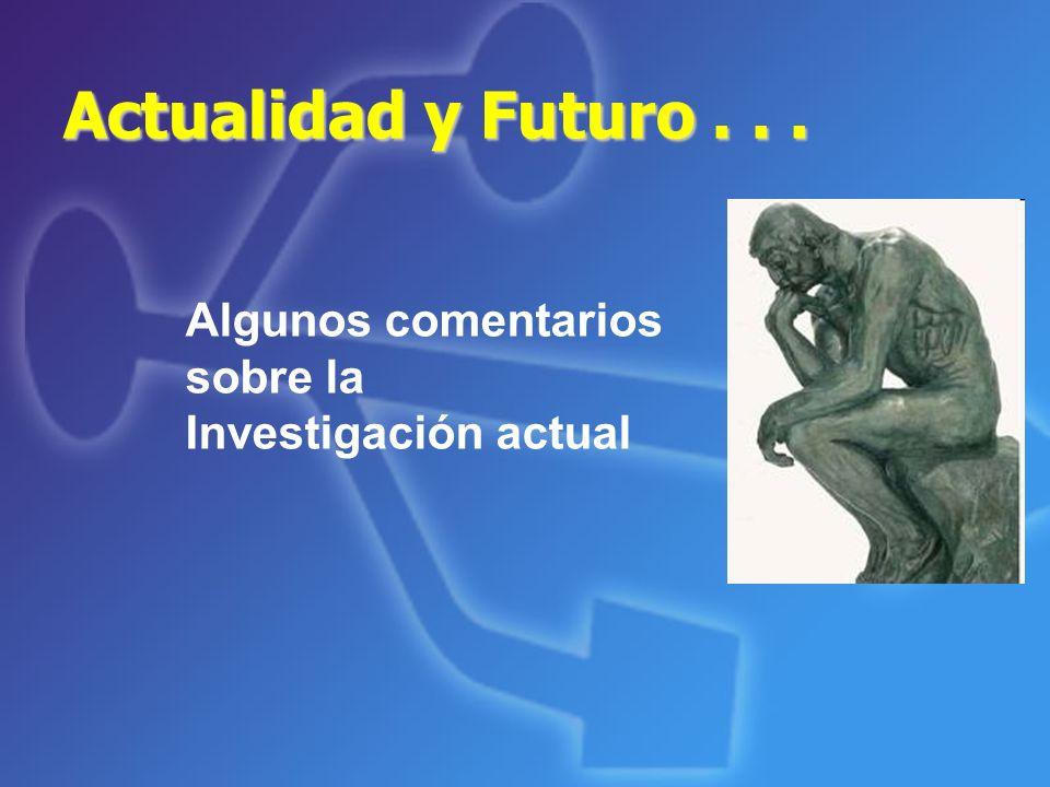 Actualidad y Futuro . . . Algunos comentarios sobre la