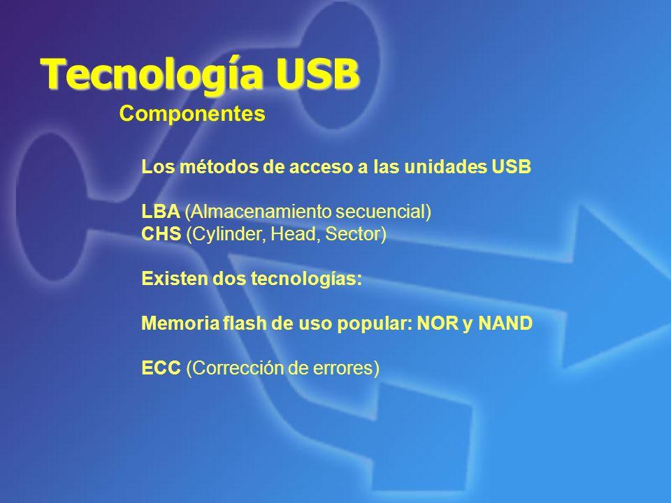 Tecnología USB Componentes Los métodos de acceso a las unidades USB