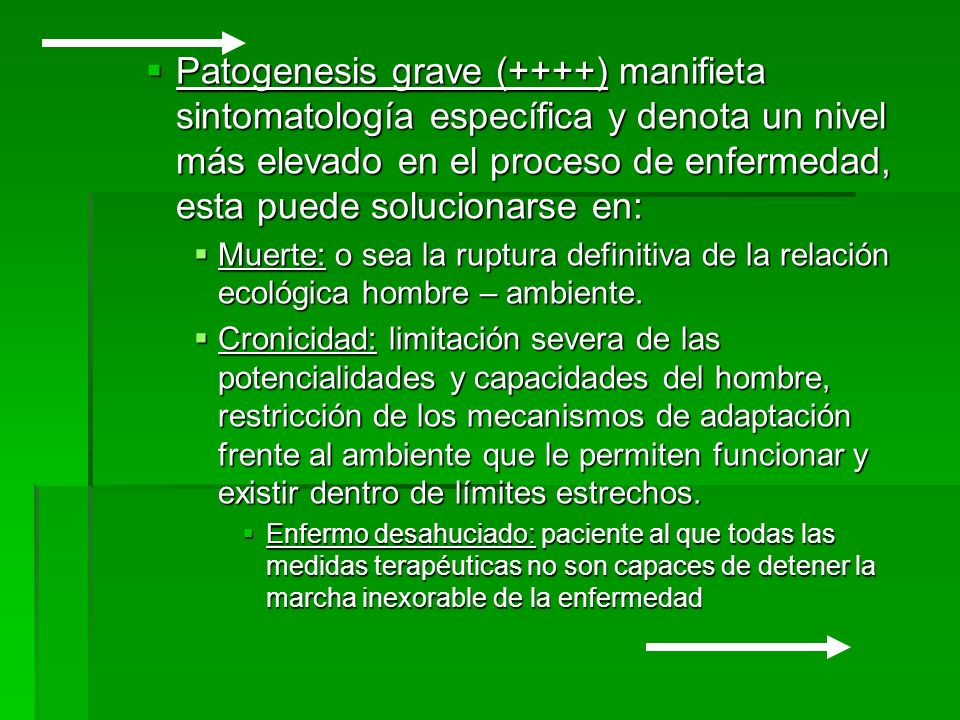 Patogenesis grave (++++) manifieta sintomatología específica y denota un nivel más elevado en el proceso de enfermedad, esta puede solucionarse en: