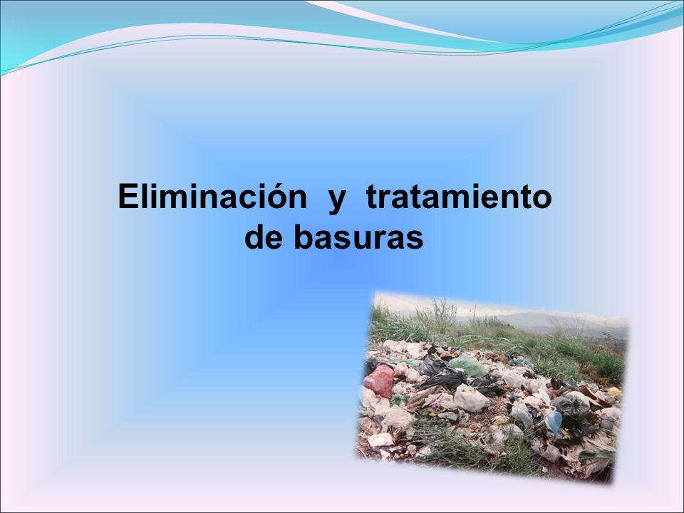 Eliminación y tratamiento