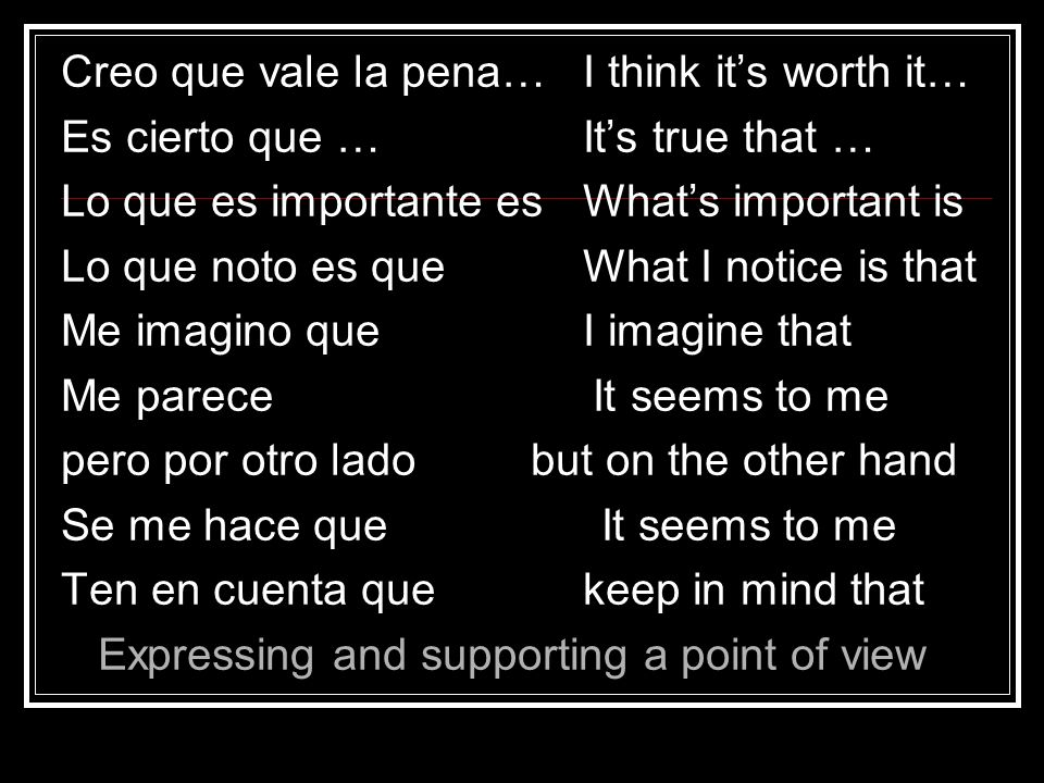Creo que vale la pena… I think it's worth it…