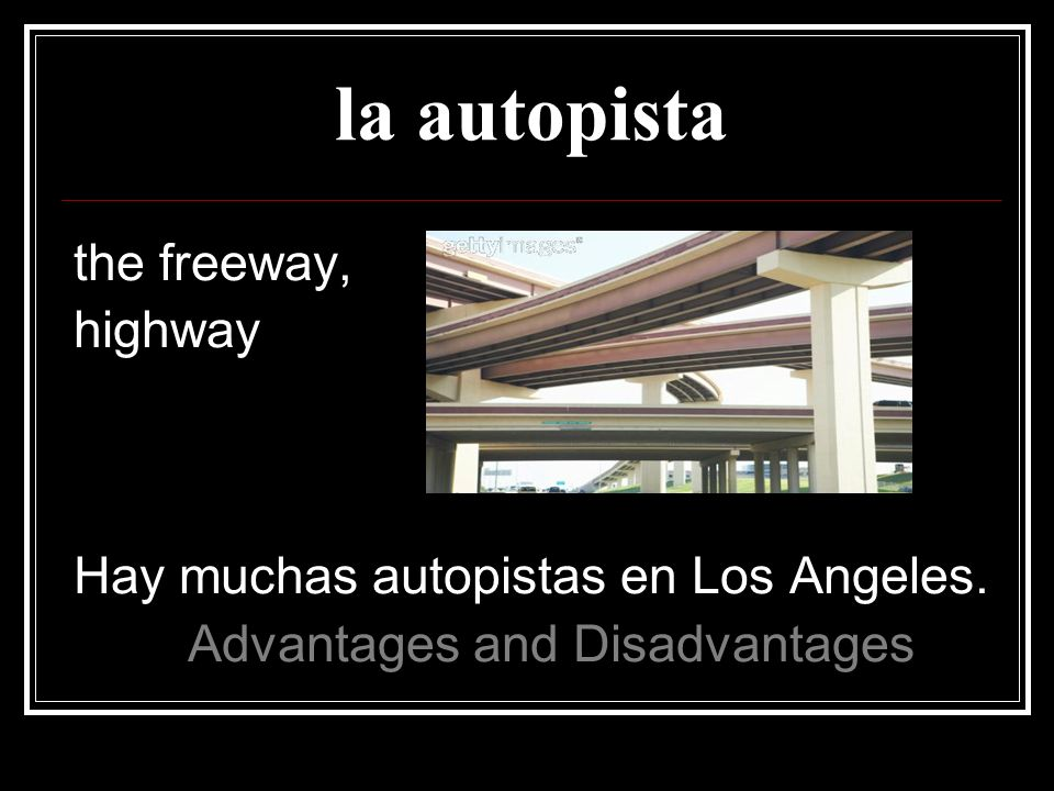 la autopista the freeway, highway